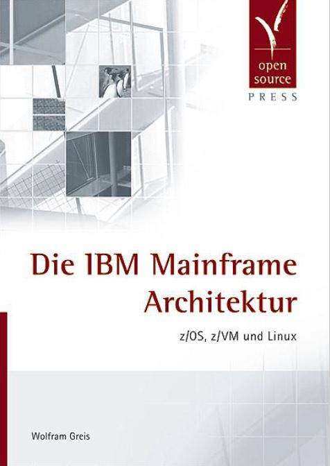 Fachbuch - Die IBM-Mainframe Architektur von Wolfram Greis